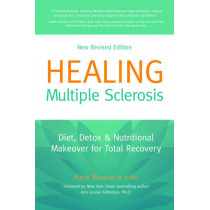 Healing Multiple Sclerosis: Diet, Detox & Nutritional Makeover for Total Recovery by Ann Boroch, 9780977344642