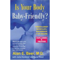 Is Your Body Baby Friendly? by Alan E. Beer, 9780978507800
