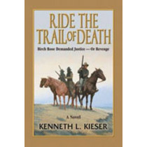 Ride the Trail of Death by Kenneth L. Kieser, 9780978563417