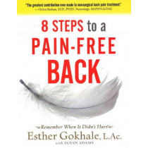 8 Steps to a Pain-free Back by Esther Gokhale, 9780979303609