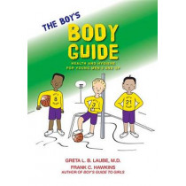 The Boy's Body Guide: A Health and Hygiene Book by Greta L B Laube, 9780979321924