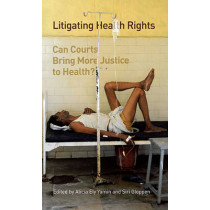 Litigating Health Rights: Can Courts Bring More Justice to Health? by Alicia Ely Yamin, 9780979639555