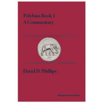 Polybius Book I, A Commentary by David D. Phillips, 9780979971372