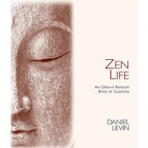 Zen Life: An Open-At-Random Book of Guidance by Daniel Levin, 9780980028874