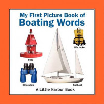 My First Picture Book of Boating Words by Nicholas J Agro, 9780980151206