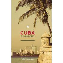 Cuba: A History by Sergio Guerra Vilaboy, 9780980429244