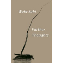 Wabi-Sabi: Further Thoughts by Leonard Koren, 9780981484655