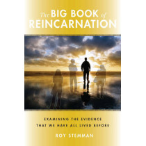 Big Book of Reincarnation: Examining the Evidence That We Have All Lived Before, 9780981877167