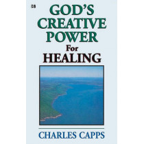 God's Creative Power for Healing by Charles Capps, 9780982032008