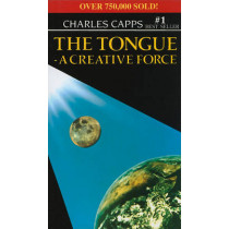 The Tongue, a Creative Force by Charles Capps, 9780982032053