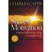 Success Motivation: Scriptural Solutions for Being Successful in Life by Charles Capps, 9780982032084