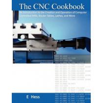 The CNC Cookbook by Edward J Hess, 9780982110300