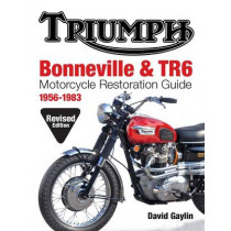 Triumph Bonneville and TR6 Motorcycle Restoration Guide: 1956-83 by David Gaylin, 9780982173381