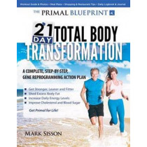The Primal Blueprint 21-Day Total Body Transformation: A step-by-step, gene reprogramming action plan by Mark Sisson, 9780982207772