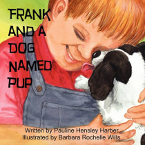 Frank and a Dog Named Pup by Pauline Hensley Harber, 9780982396919