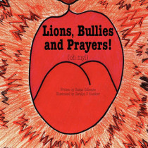Lions, Bullies and Prayers by Susan Gregg Gillespie, 9780984412983