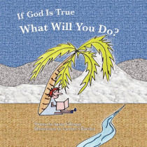 If God Is True, What Will You Do? by Susan Gregg Gillespie, 9780984412990