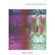 Schizophrene by Bhanu Kapil, 9780984459865