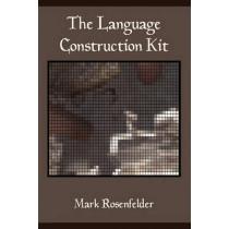 The Language Construction Kit by Mark Rosenfelder, 9780984470006