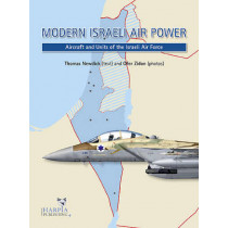 Modern Israeli Air Power: Aircraft and Units of the Israeli Air Force by Ofer Zidon, 9780985455422