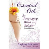 Essential Oils for Pregnancy, Birth & Babies by Stephanie Fritz, 9780985528027