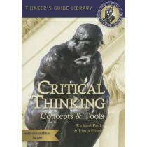 The Miniature Guide to Critical Thinking Concepts & Tools by Richard Paul, 9780985754402