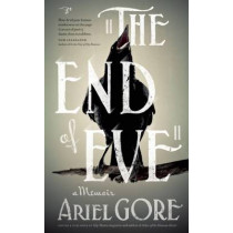The End of Eve by Ariel Gore, 9780986000799