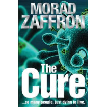 The Cure by Morad Zaffron, 9780987034755