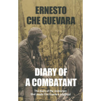 Diary Of A Combatant: From the Sierra Maestra to Santa Clara by Ernesto 'Che' Guevara, 9780987077943