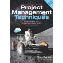 Project Management Techniques 2nd ed: College Edition by Rory Burke, 9780987668301