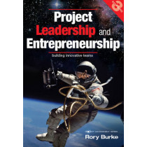 Project Leadership and Entrepreneurship: Building Innovative Teams by Rory Burke, 9780987668325