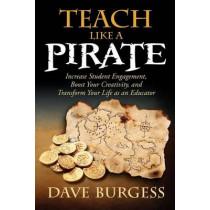 Teach Like A Pirate by Dave Burgess, 9780988217607