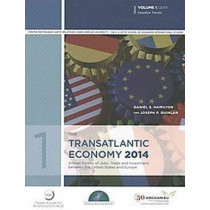 The Transatlantic Economy 2014: Volume 2: Annual Survey of Jobs, Trade and Investment between the United States and Europe by Daniel S. Hamilton, 9780989029452