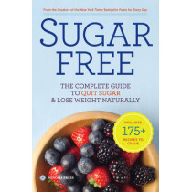 Sugar Free: The Complete Guide to Quit Sugar and Lose Weight Naturally by Sonoma Press, 9780989558662