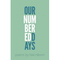 Our Numbered Days by Neil Hilborn, 9780989641562