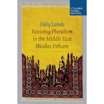 Holy Lands: Reviving Pluralism in the Middle East by Nicolas Pelham, 9780990976349
