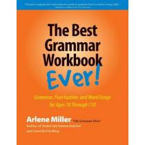 The Best Grammar Workbook Ever! by Arlene Miller, 9780991167401