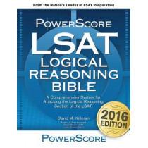 The Powerscore 2020 Digital LSAT Logical Reasoning Bible: 2020 Digital LSAT Edition by David M Killoran, 9780991299225