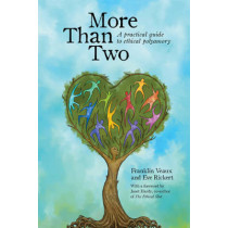 More Than Two: A Practical Guide to Ethical Polyamory by Franklin Veaux, 9780991399703