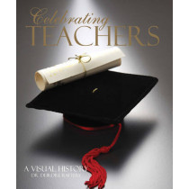 Celebrating Teachers: A Visual History by Deirdre Raftery, 9780992792336