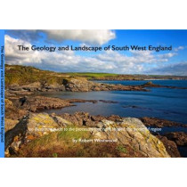 The Geology and Landscape of South West England by Robert Westwood, 9780992807351