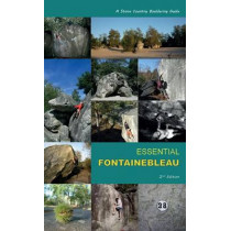 Essential Fontainebleau: A Stone Country Bouldering Guide by John Watson, 9780992887605
