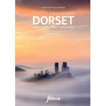 Photographing Dorset: Jurassic Coast - Purbeck - Rural Dorset by Mark Bauer, 9780992905149
