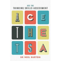 Ace the Thinking Skills Assessment by Neel Burton, 9780992912710