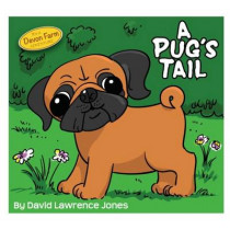 A Pug's Tail by David Lawrence Jones, 9780993014413