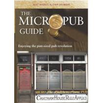 The Micropub Guide: Enjoying the Pint-Sized Pub Revolution, 9780993094699