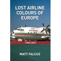 Lost Airline Colours of Europe Timelines by Matt Falcus, 9780993095047