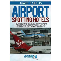 Airport Spotting Hotels by Matt Falcus, 9780993095061