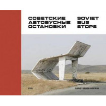 Soviet Bus Stops by Christopher Herwig, 9780993191107