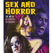 Sex And Horror: The Art Of Alessandro Biffignandi by Alessandro Biffignandi, 9780993337406